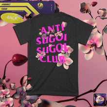 Load image into Gallery viewer, ANTI SUGOI SUGOI CLUB Tee