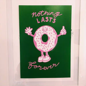 Nothing lasts forever A4 print