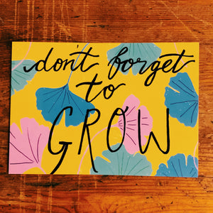 Don't forget to grow postcard