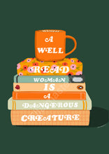 Load image into Gallery viewer, Seconds - A well read woman is a dangerous creature A4 print
