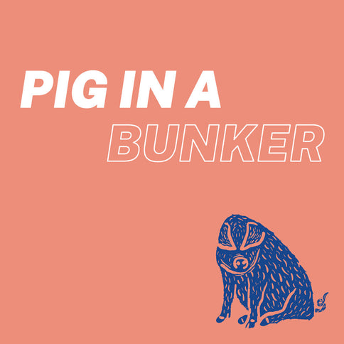 Pig in a Bunker