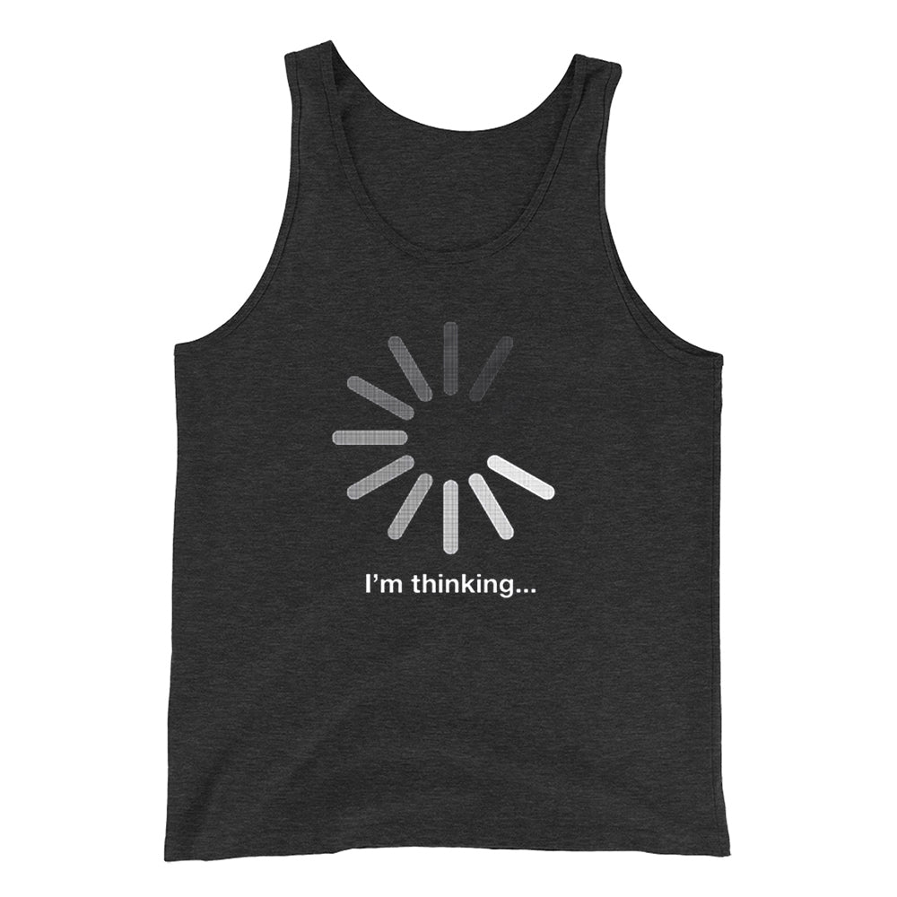 I'm Thinking Loading Funny Geek Humor Gamer Tank Top