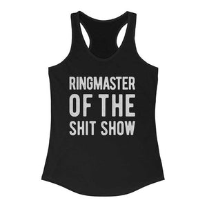 Ringmaster Of The Shit Show Racerback Tank