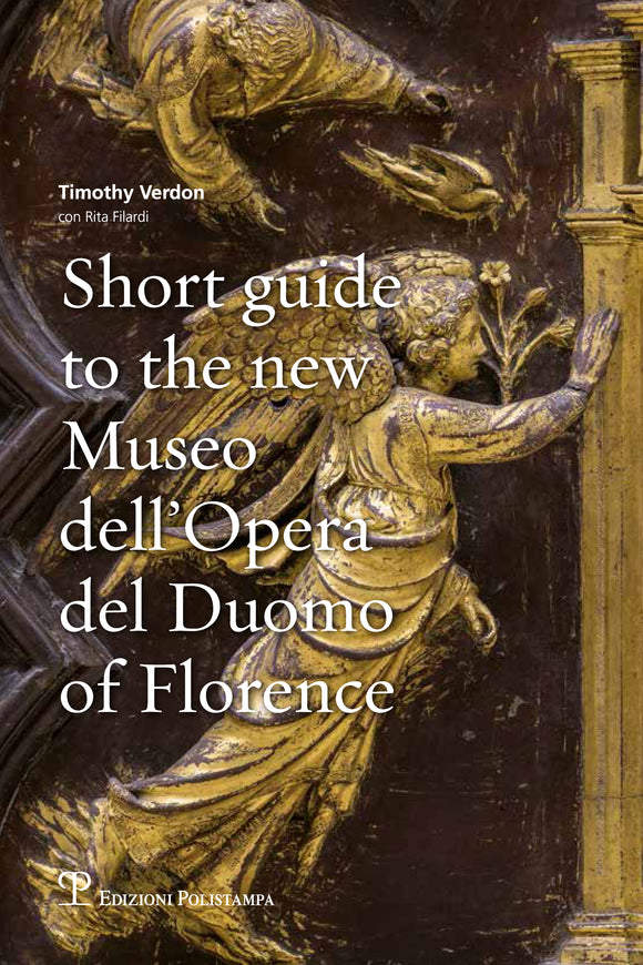 Short guide to the new Museo dell'Opera del Duomo of Florence