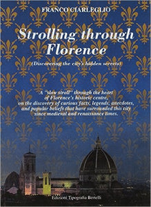Strolling through Florence (Discovering the city's hidden secrets)
