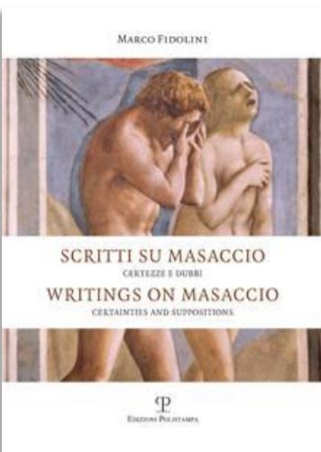 Writings on Masaccio - Certainties and suppositions; by Marco Fidolini