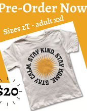 Load image into Gallery viewer, Stay Home, Stay Kind Tee