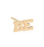 "14K ITTY BITTY ""BE"" STUD Single"