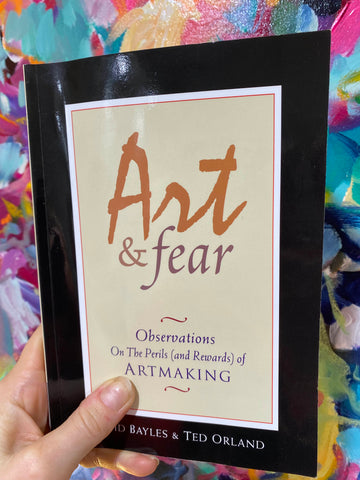 Art and Fear - by David Bayles and Ted Orland