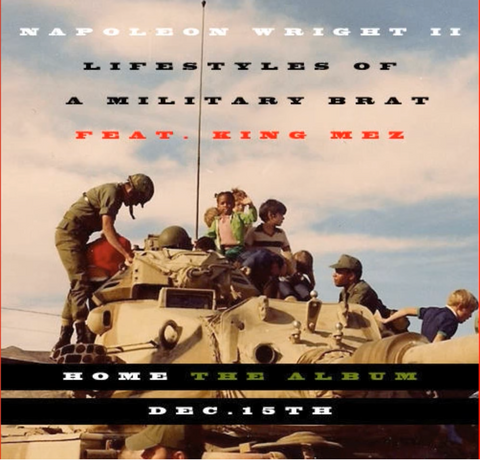 Lifestyles of a Military Brat by Napoleon Wright II King Mez