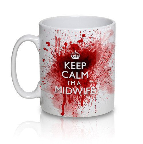 Keep Calm I'm A Midwife Coffee Mug - Egg n Chips London