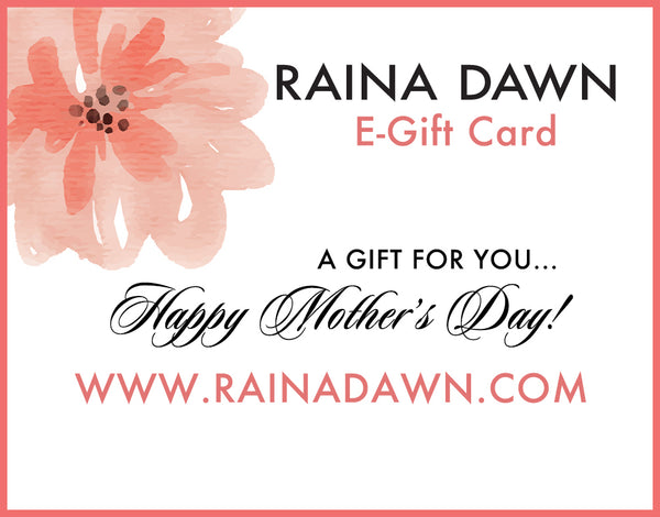 Happy Mother's Day! RAINADAWN.COM E-Gift Card