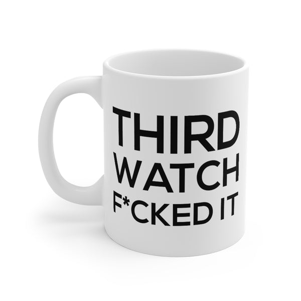 Firehouse Coffee Mugs - Third Watch F*cked It
