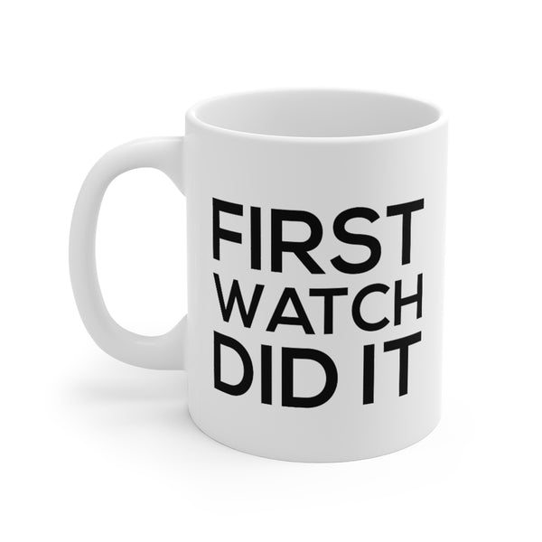 Firehouse Coffee Mugs - First Watch Did It