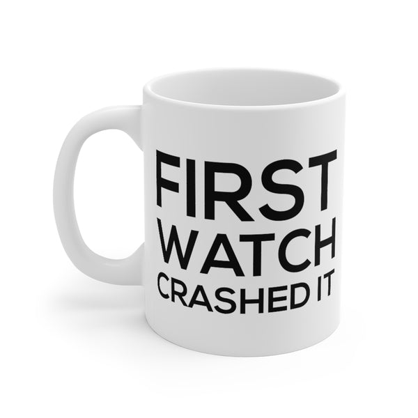 Firehouse Coffee Mugs - First Watch Crashed It