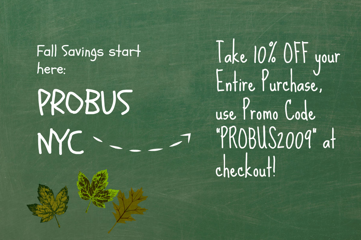 Fall Sale at Probus NYC 10% off