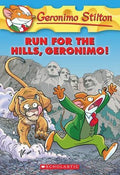 Run for the Hills, Geronimo! (Geronimo Stilton #47)