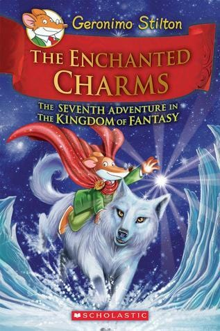 The Enchanted Charms (Geronimo Stilton and the Kingdom of Fantasy #7) - Dear Books Online Children's Book Store