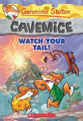 Watch Your Tail! (Geronimo Stilton: Cavemice #2)