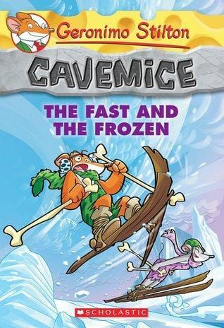 The Fast and the Frozen (Geronimo Stilton: Cavemice #4)