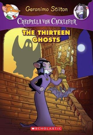 The Thirteen Ghosts (Geronimo Stilton: Creepella Von Cacklefur #1)