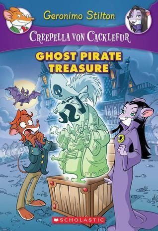 Ghost Pirate Treasure (Geronimo Stilton: Creepella Von Cacklefur #3)