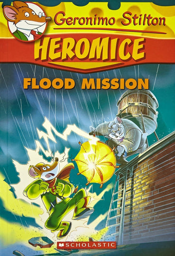Flood Mission (Geronimo Stilton: Heromice #3)
