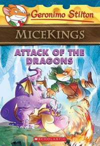 Attack of the Dragons (Geronimo Stilton: Micekings #1) - Dear Books