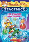 Ice Planet Adventure (Geronimo Stilton: Spacemice #3)