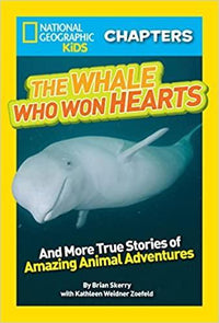 The Whale Who Won Hearts (National Geographic Kids Chapter) - Dear Books
