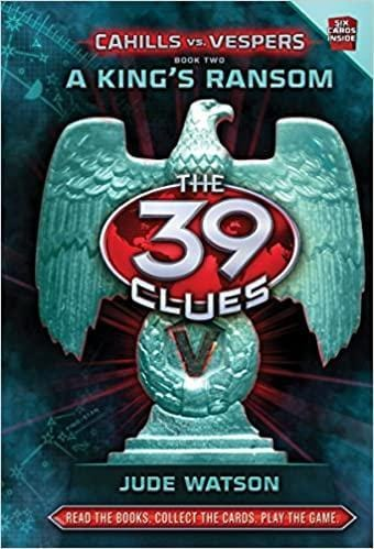 A King's Ransom (The 39 Clues: Cahills vs. Vespers #2)