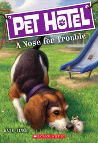 A Nose for Trouble (Pet Hotel #3) - Dear Books Online Children's Book Store