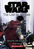 Death on Naboo (Star Wars: Last of the Jedi #4)