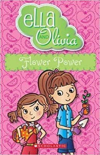 Flower Power (Ella and Olivia #11) - Dear Books Online Children's Book Store