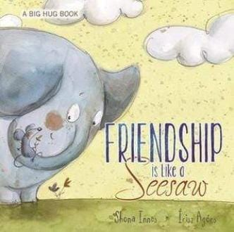 Friendship is Like a Seesaw (Big Hug Book #4)