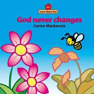 Learn About God: God Never Changes