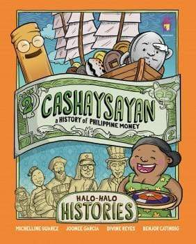 Halo-Halo Histories 2: Cashaysayan (A History of Philippine Money) - Dear Books Online Children's Book Store Philippines