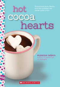 Hot Cocoa Hearts: a Wish Novel - Dear Books Online Children's Book Store