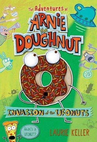 Invasion of the Ufonuts (Adventures of Arnie the Doughnut #2)