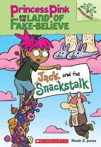 Jack and the Snackstalk (Princess Pink and the Land of Fake-Believe #4) - Dear Books Online Children's Book Store