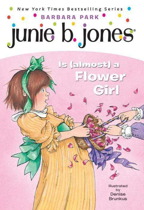 Junie B. Jones Is (almost) a Flower Girl (Junie B. Jones #13)