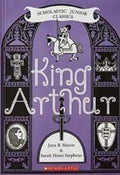 King Arthur (Scholastic Junior Classics)