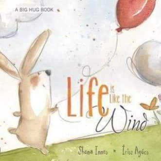 Life is Like the Wind (Big Hug Book #1)
