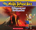 Magic School Bus Presents: Volcanoes and Earthquake