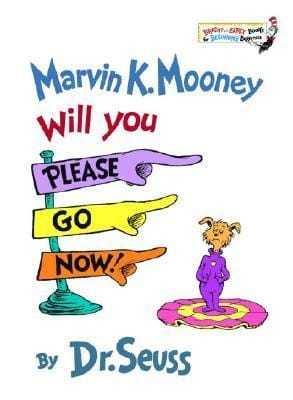 Marvin K. Mooney Will You Please Go Now! - Dear Books Online Children's Book Store