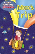 Max's Trip (I Love Reading Phonics: Level 5B)