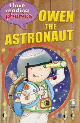 Owen the Astronaut (I Love Reading Phonics: Level 6H) - Dear Books Online Children's Book Store