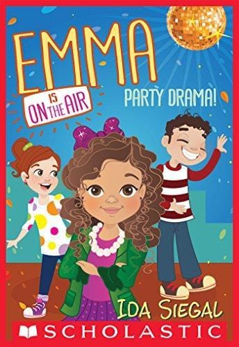 Party Drama! (Emma is on the Air #2) - Dear Books