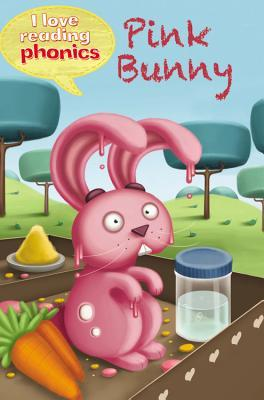 Pink Bunny (I Love Reading Phonics: Level 2F) - Dear Books Online Children's Book Store