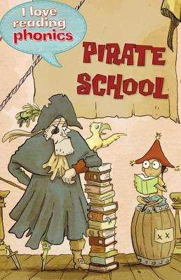 Pirate School (I Love Reading Phonics: Level 4D) - Dear Books Online Children's Book Store Philippines